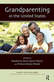 Grandparenting in the United States ebook by Madonna Harrington Meyer,Ynesse Abdul-Malak