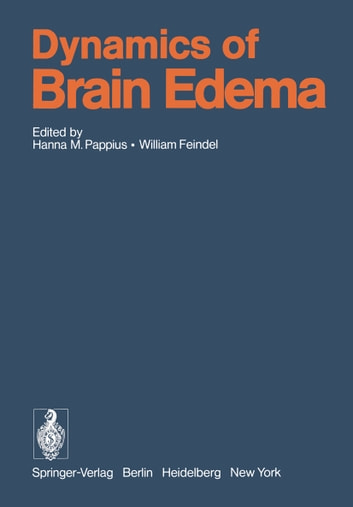 Dynamics of Brain Edema - Proceedings of the 3rd International Workshop on Dynamic Aspects of Cerebral Edema, Montreal, Canada, June 25-29, 1976 ebook by