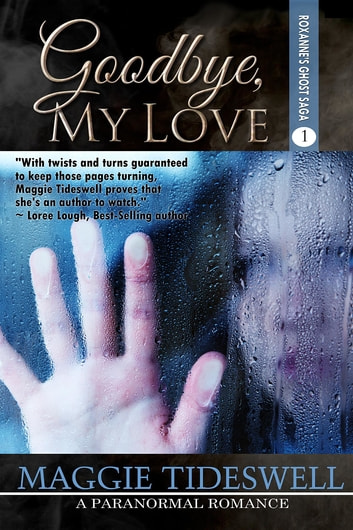 Goodbye, My Love ebook by Maggie Tideswell