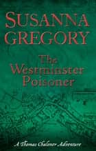 The Westminster Poisoner - 4 ebook by Susanna Gregory
