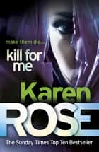 Kill For Me (The Philadelphia/Atlanta Series Book 3) ebook by Karen Rose