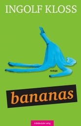 Bananas - Roman ebook by Ingolf Kloss