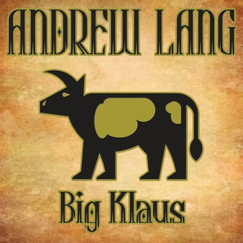 The Story Big Klaus and Little Klaus audiobook by Andrew Lang