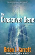 The Crossover Gene ebook by Brian J. Jarrett
