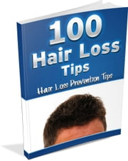 100 HAIR LOSS TIPS ebook by dragos baiu