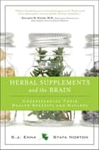 Herbal Supplements and the Brain ebook by S.J. Enna,Stata Norton