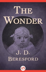 The Wonder ebook by J. D. Beresford