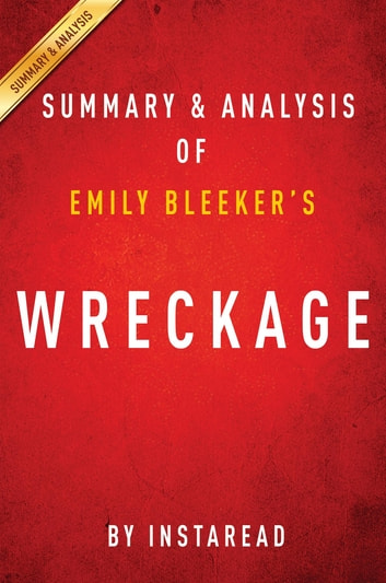 Summary of Wreckage - by Emily Bleeker | Includes Analysis ebook by Instaread Summaries