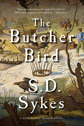 The Butcher Bird: A Somershill Manor Mystery (The Somershill Manor Mysteries) ebook by S. D. Sykes
