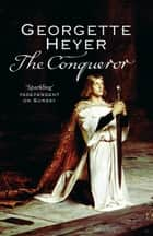 The Conqueror ebook by Georgette Heyer