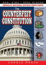 The Counterfeit Constitution Mystery ebook by Carole Marsh