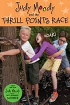 Judy Moody and the Thrill Points Race ebook by Jamie Michalak
