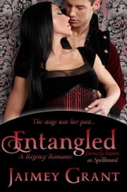 Entangled (formerly known as Spellbound) ebook by Jaimey Grant