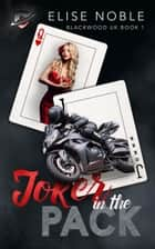 Joker in the Pack ebook by Elise Noble
