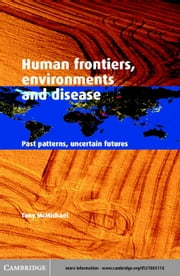 Human Frontiers, Environments and Disease ebook by McMichael, Tony