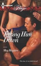 Taking Him Down ebook by Meg Maguire