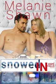 Snowed In ebook by Melanie Shawn