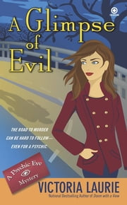 A Glimpse of Evil - A Psychic Eye Mystery ebook by Victoria Laurie