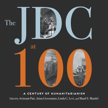The JDC at 100 - A Century of Humanitarianism audiobook by