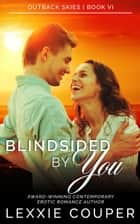 Blindsided By You - Outback Skies, #6 ebook by Lexxie Couper
