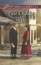 Last Chance Wife ebook by Janette Foreman