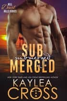 Submerged ebooks by Kaylea Cross