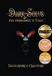 Dark Solus: An Assassin's Tale ebook by David Crawford