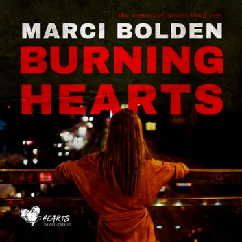 Burning Hearts audiobook by Marci Bolden