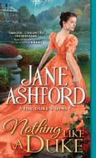 Nothing Like a Duke ebook by Jane Ashford