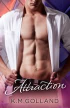 Attraction ebook by K.M. Golland