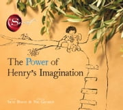 The Power of Henry's Imagination (The Secret) - with audio recording ebook by Skye Byrne, Nic George, Skye Byrne