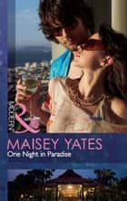 One Night in Paradise (Mills & Boon Modern) ebook by Maisey Yates