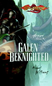 Galen Beknighted - Heroes, Book 6 ebook by Michael Williams