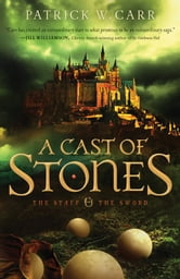Cast of Stones, A (The Staff and the Sword Book #1) ebook by Patrick W. Carr