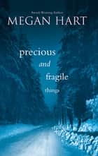Precious And Fragile Things (Mills & Boon M&B) ebook by Megan Hart