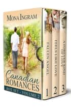 Canadian Romance Collection #2 ebook by Mona Ingram