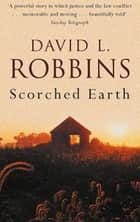 Scorched Earth eBook by David L. Robbins