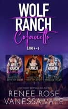 Wolf Ranch Cofanetto: Libri 4 - 6 eBook by Renee Rose, Vanessa Vale