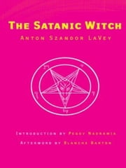 The Satanic Witch ebook by Anton Szandor LaVey