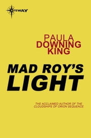 Mad Roy's Light ebook by Paula Downing King