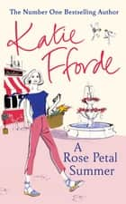 A Rose Petal Summer ebook by Katie Fforde