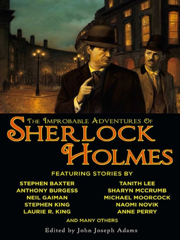 The Improbable Adventures of Sherlock Holmes ebook by John Joseph Adams