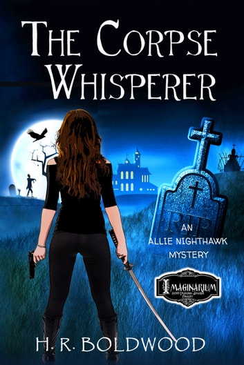 The Corpse Whisperer ebook by H.R. Boldwood