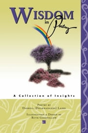 WISDOM in Poetry - A Collection of Insights ebook by Darrell (Dharmananda) Laird