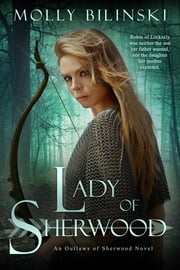 Lady of Sherwood ebook by Molly Bilinski