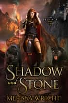 The Frey Saga Book V: Shadow and Stone ebook by Melissa Wright