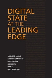 Digital State at the  Leading Edge ebook by Sandford Borins,Kenneth Kernaghan,David Brown,Nick Bontis,Perri 6,Fred Thompson