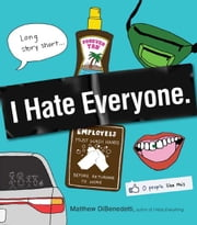 I Hate Everyone ebook by Matthew Dibenedetti