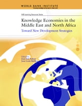 Knowledge Economies in the Middle East and North Africa: Toward New Development Strategies ebook by Aubert