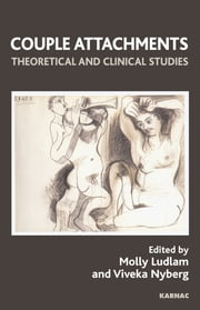 Couple Attachments - Theoretical and Clinical Studies ebook by Molly Ludlam,Viveka Nyberg